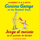 Jorge el curioso en el partido de béisbol/Curious George at the Baseball Game (bilingual edition) Cover Image