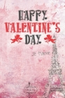 happy valentine's day my love and my everything: you are the First, my Last, my Everything, Love you Cover Image