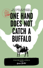 One Hand Does Not Catch a Buffalo, Volume One: Africa: 50 Years of Amazing Peace Corps Stories Cover Image