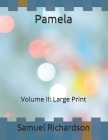 Pamela: Volume II: Large Print Cover Image