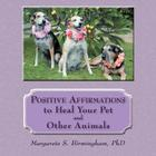 Positive Affirmations to Heal Your Pet and Other Animals Cover Image