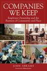 Companies We Keep: Employee Ownership and the Business of Community and Place, 2nd Edition Cover Image