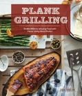 Plank Grilling: 75 Recipes for Infusing Food with Flavor Using Wood Planks Cover Image