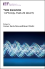 Voice Biometrics: Technology, Trust and Security Cover Image