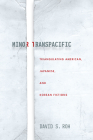 Minor Transpacific: Triangulating American, Japanese, and Korean Fictions (Asian America) Cover Image