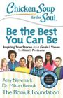 Chicken Soup for the Soul: Be The Best You Can Be: Inspiring True Stories about Goals & Values for Kids & Preteens Cover Image