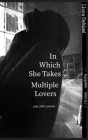 In Which She Takes Multiple Lovers: and other poems Cover Image