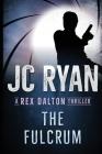 The Fulcrum: A Rex Dalton Thriller Cover Image