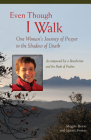 Even Though I Walk: One Woman's Journey of Prayer in the Shadow of Death Cover Image