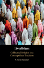 Lived Islam: Colloquial Religion in a Cosmopolitan Tradition Cover Image