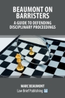 Beaumont on Barristers - A Guide to Defending Disciplinary Proceedings Cover Image