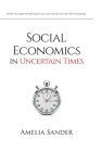 Social Economics in Uncertain Times: : How to make work and life decisions in the New Normal Cover Image