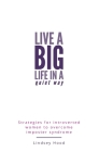 Live a Big Life In A Quiet Way: Strategies for introverted women to overcome imposter syndrome Cover Image