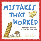 Mistakes That Worked: 40 Familiar Inventions and How They Came to Be Cover Image