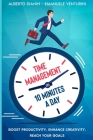 Time Management in 10 Minutes a Day: Boost your Productivity, Enhance Creativity, Reach your Goals Cover Image