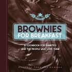 Brownies for Breakfast: A Cookbook for Diabetics and the People Who Love Them Cover Image