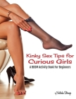 Kinky Sex Tips for Curious Girls: A BDSM Activity Book for Beginners Cover Image
