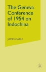 The Geneva Conference of 1954 on Indochina Cover Image