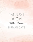 I'm Just A Girl Who Loves Birman Cats SketchBook: Cute Notebook for Drawing, Writing, Painting, Sketching or Doodling: A perfect 8.5x11 Sketchbook to Cover Image