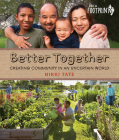 Better Together: Creating Community in an Uncertain World (Orca Footprints #13) Cover Image