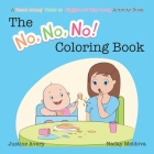 The No, No, No! Coloring Book: A Read-Along, Color-In, Giggle-All-Day-Long Activity Book Cover Image