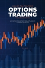 Options Trading For Beginners: A Comprehensive Guide On How To Get Started With Option Trading With Proven Strategies To Make Money Faster Cover Image