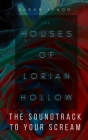 The Houses of Lorian Hollow: The Soundtrack to Your Scream Cover Image