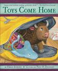 Toys Come Home: Being the Early Experiences of an Intelligent Stingray, a Brave Buffalo, and a Brand-New Someone Called Plastic Cover Image