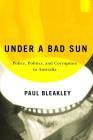Under a Bad Sun: Police, Politics, and Corruption in Australia Cover Image