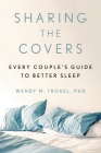 Sharing the Covers: Every Couple's Guide to Better Sleep Cover Image