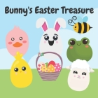 Bunny's Easter Treasure: A Cute Easter Picture Book for Toddlers (Easter Basket Stuffer Gift Ideas for Boys and Girls) Cover Image