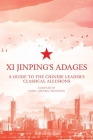 Xi Jinping's Adages: A Guide to the Chinese Leader's Classical Allusions Cover Image