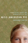 Miss American Pie: A Diary of Love, Secrets, and Growing Up in the 1970s Cover Image