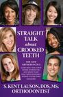 Straight Talk about Crooked Teeth: The New Orthodontics Cover Image