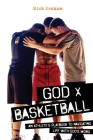 God x Basketball: An Athlete's Playbook to Navigating Life with God's Word Cover Image
