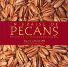 In Praise of Pecans: Recipes & Recollections Cover Image