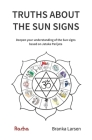 Truths about the Sun Signs: Deepen your understanding of Sun signs based on Jyotish classic Jataka Parijata Cover Image