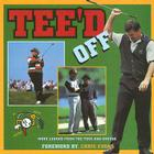 Tee'd Off: More Laughs from the Tees and Greens Cover Image