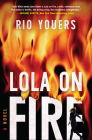 Lola on Fire: A Novel Cover Image