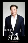 The Life of Elon Musk Cover Image