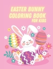 Easter Bunny Coloring Book for Kids: Cute Unique and High-Quality Images Coloring Pages for Boys and Girls. Cover Image
