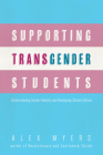 Supporting Transgender Students: Understanding Gender Identity and Reshaping School Culture Cover Image