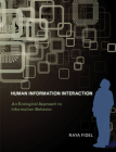 Human Information Interaction: An Ecological Approach to Information Behavior Cover Image
