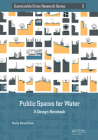 Public Spaces for Water: A Design Notebook (Sustainable Cities Research #3) Cover Image