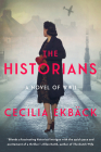The Historians: A thrilling novel of conspiracy and intrigue during World War II Cover Image