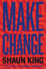 Make Change: How to Fight Injustice, Dismantle Systemic Oppression, and Own Our Future Cover Image