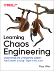 Learning Chaos Engineering: Discovering and Overcoming System Weaknesses Through Experimentation Cover Image