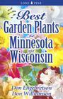 Best Garden Plants for Minnesota and Wisconsin (Best Garden Plants For...) Cover Image