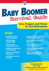 Baby Boomer Survival Guide: Live, Prosper, and Thrive in Your Retirement Cover Image
