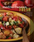 Mediterranean Fresh: A Compendium of One-Plate Salad Meals and Mix-And-Match Dressings Cover Image